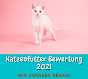 Katzenfutterbewertung 2021